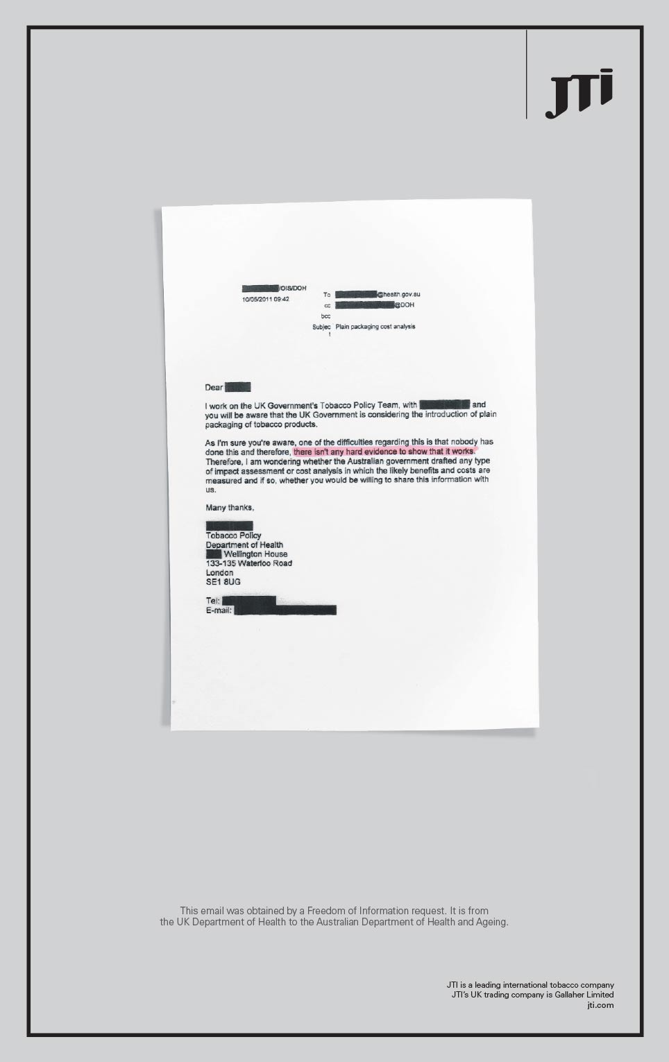 This advert from tobacco manufacturer JTI appeared in national newspapers last week in a campaign against government plans to introduce plain packaging. The redacted email shows the coalition has no evidence that the measure reduces youth smoking